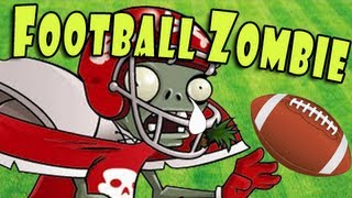 Plants vs Zombies - Football Zombie song audition FAILURE!