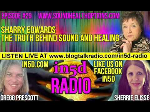 In5D Radio - Sharry Edwards - The Truth Behind Sound And Healing Episode 29