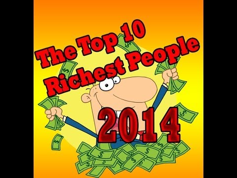 Top 10 Richest People in the World 2014