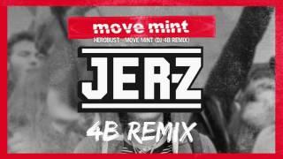 Herobust - Move Mint (DJ 4B Remix)