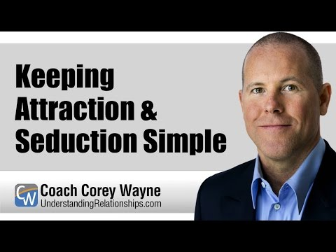 Keeping Attraction & Seduction Simple