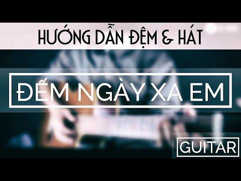 [GUITAR]-ĐẾM NGÀY XA EM-Hướng dẫn Đệm và Hát-OnlyC
