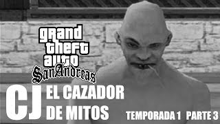CJ El Cazador De Mitos (GTA SA Loquendo) PART. 3