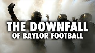 The Downfall Of Baylor Football