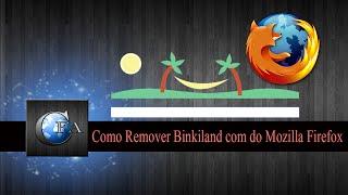 Como Remover Binkiland Com Do Mozilla Firefox