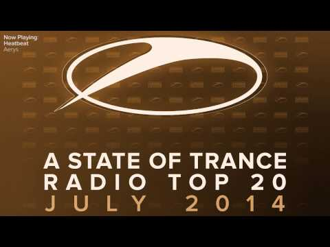 A State Of Trance Radio Top 20 - July 2014 [OUT NOW!]