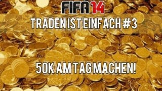 FUT 14 50k AM TAG MACHEN Schnell Coins Machen