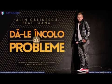Alin Calinescu feat. Oana - Da-le incolo de probleme (Official Single)
