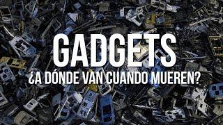 ¿Dónde van nuestros gadgets al morir?