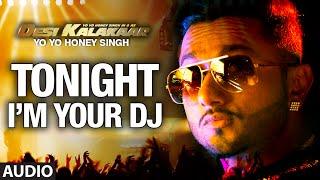 I'm Your DJ Tonight Full AUDIO Song Yo Yo Honey Singh