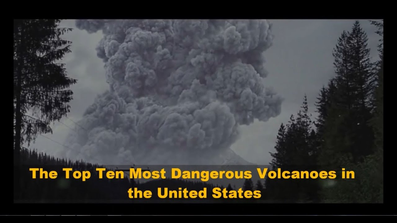 Top 10 Most Dangerous Volcanoes In The Usa Youtube