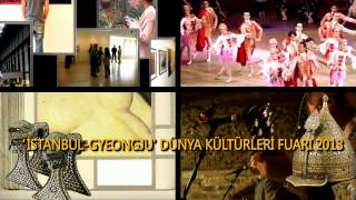 Gyeongju İstanbul Expo 2013 Tanıtım Filmi Türkçe