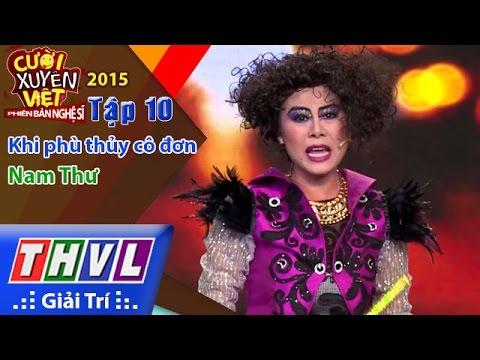 THVL | Cười xuyên Việt - Phiên bản nghệ sĩ 2015 | Tập 10: Khi phù thủy cô đơn - Nam Thư