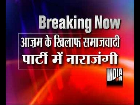 Samajwadi Party turns on Azam Khan over Muzaffarnagar riots