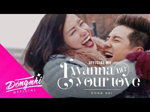I WANNA BE YOUR LOVE   ĐÔNG NHI ft. ÔNG CAO THẮNG   OFFICIAL MV