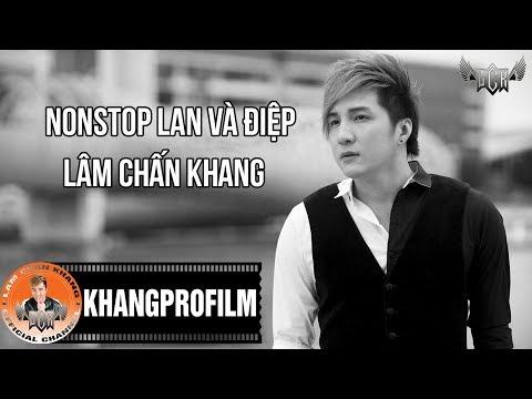 [Official] Nonstop Lan Và Điệp - Lâm Chấn Khang