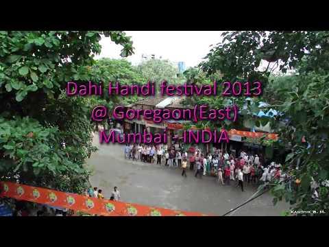 Dahi Handi Festival 2013 at Goregaon(E), Mumbai, Maharashtra (INDIA)