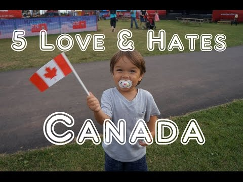 Visit Canada - 5 Things You Will Love & Hate About Canada