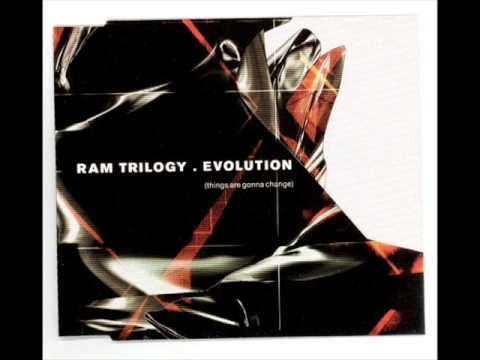 Ram Trilogy - Evolution (Things Are Gonna Change)
