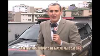 Apresentado suspeito de matar policial militar e caseiro em M�rio Campos