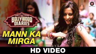 mann ka mirga song, bollywood diaries movie,