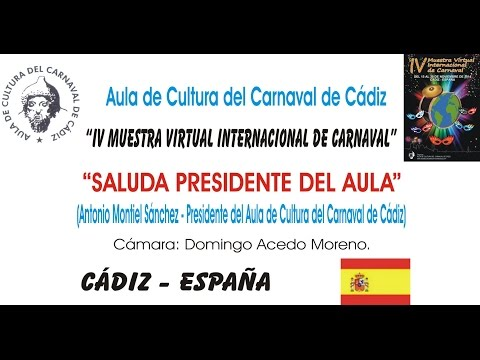 IV MUESTRA VIRTUAL - SALUDA PRESIDENTE DEL AULA DE CULTURA DEL CARNAVAL DE CÁDIZ
