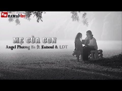 Mẹ Của Con - Angel Phương Hà ft. Kaisoul & LDT [ Video Lyrics ]