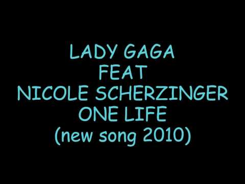 LADY GAGA FEAT. NICOLE SCHERZINGER - ONE LIFE (new single 2010)