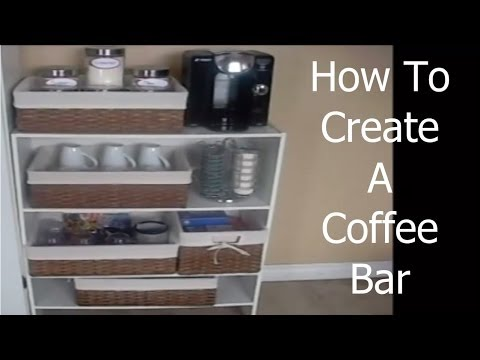 How to create a coffee bar youtube for How to build a coffee bar