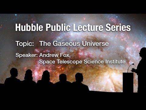 Public Lecture Series: The Gaseous Universe