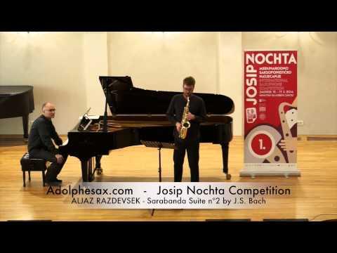 JOSIP NOCHTA COMPETITION ALJAZ RAZDEVSEK Sarabanda Suite nº2 by J S Bach