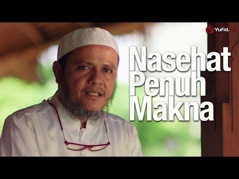 Video Singkat: Nasehat Penuh Makna dari Rasulullah - Ustadz Mubarak Bamualim, M.Hi. Lc.