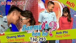 BẠN MU�N HẸN HÒ - S� �ẶC BIỆT | Tập 293 UNCUT | Quang Minh - Cẩm Giang | Anh Phi - Thúy Diển 💖