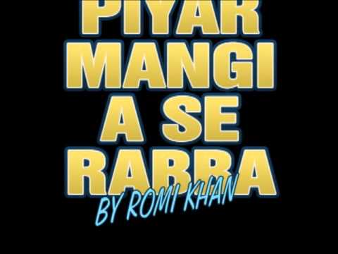 Piyar mangia se rabba by romi khan