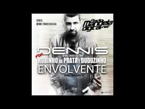 Dennis Feat. Robinho da Prata e MC DUDUZINHO - Envolvente (Lanamento 2013)