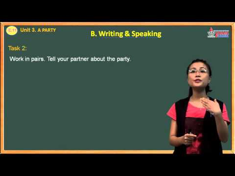 Video anh văn lớp 11 - A Party - Writing & Speaking - Cadasa.vn