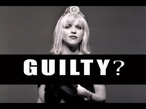 COURTNEY LOVE: GUILTY?