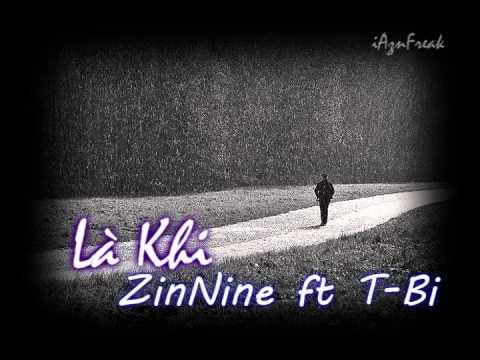 Là Khi - ZinNine ft T-Bi