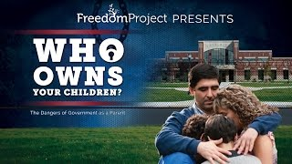 Who Owns Your Children? (The Dangers Of Government As A