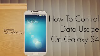 How To Control The Data Usage On Galaxy S4 2G / 3G