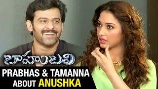 Prabhas and Tamanna Talks about Anushka Acting In Baahubali