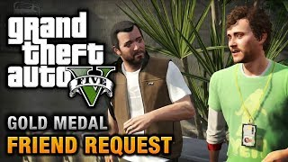 GTA 5 Mission #8 Friend Request [100% Gold Medal