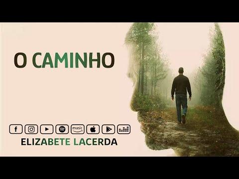 Música Espírita: O CAMINHO ( Elizabete Lacerda)
