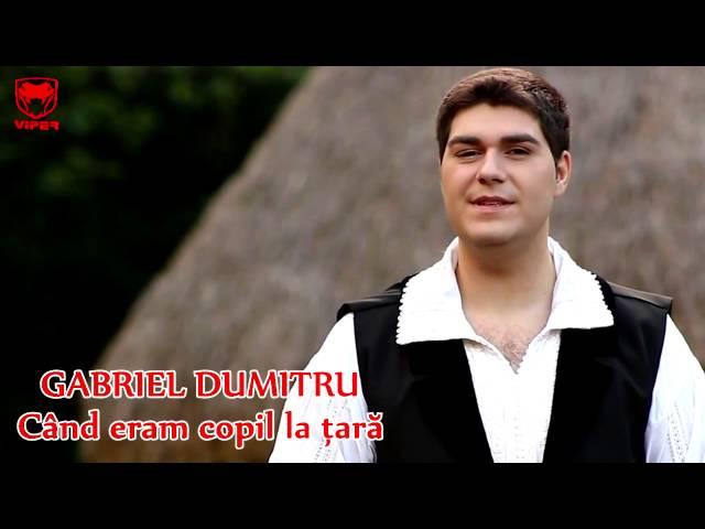 Gabriel Dumitru - Cand eram copil la tara