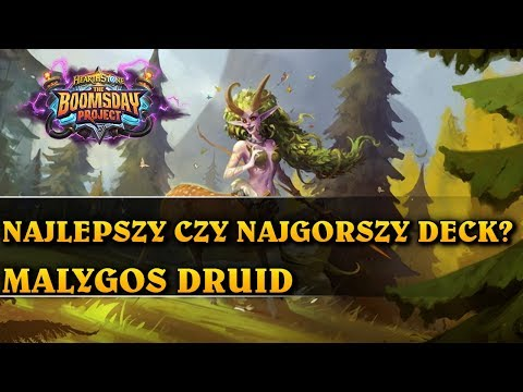 NAJLEPSZY CZY NAJGORSZY DECK? - MALYGOS DRUID - Hearthstone Decks std (The Boomsday Project)
