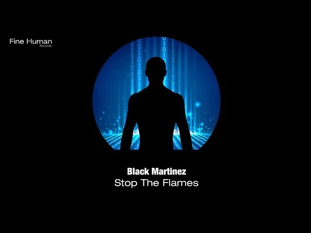 Black Martinez - Stop The Flames (Original Mix)