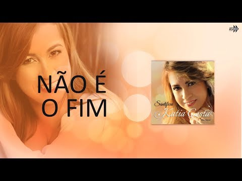 Katia Costa - Não È O Fim | Anderson Freire Novo CD 2013 Santificai