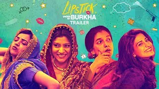LIPSTICK UNDER MY BURKHA | Official Trailer