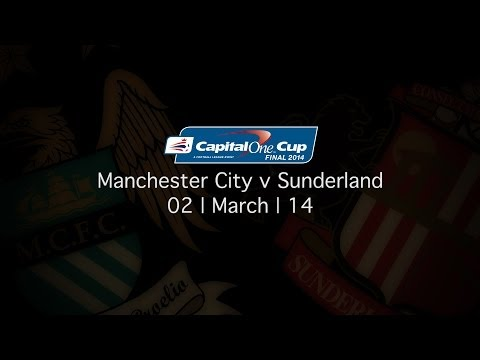 Capital One Cup Final | Manchester City v Sunderland | 2nd March 2014