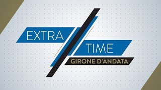Extra Time | The analysis of the first part of the season